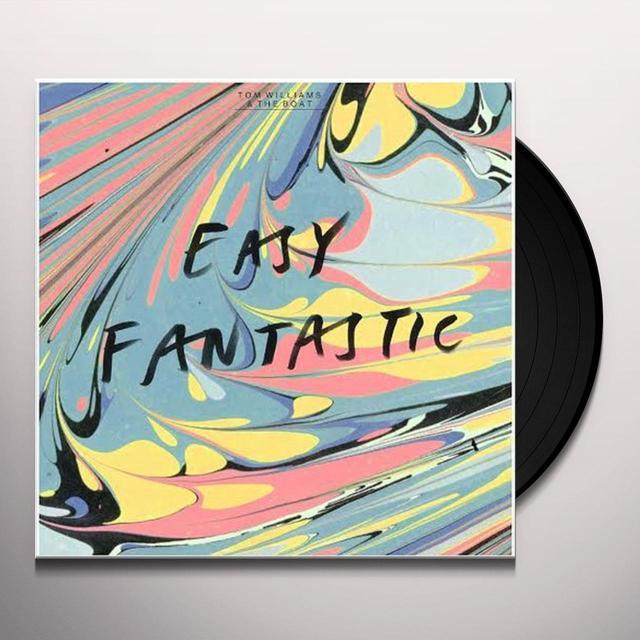 Tom Williams & The Boat EASY FANTASTIC Vinyl Record - UK Import