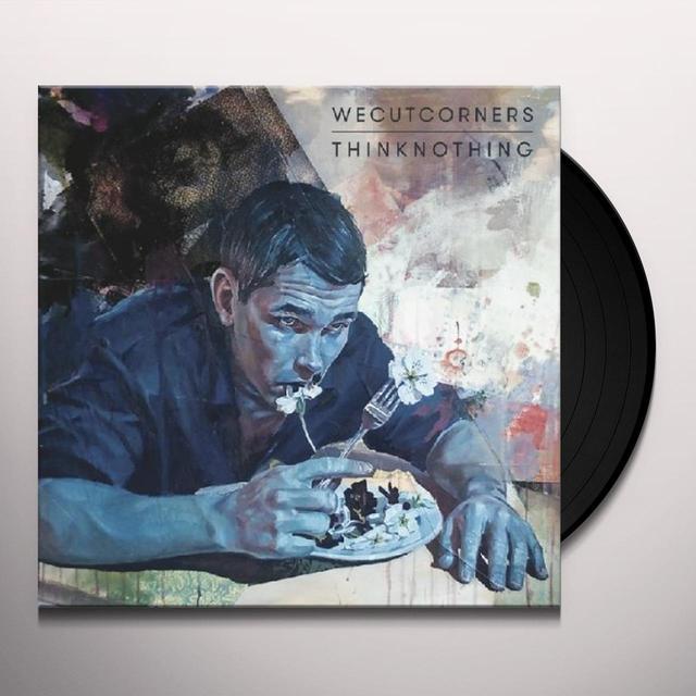 We Cut Corners THINK NOTHING Vinyl Record - UK Import