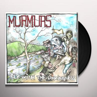 Murmurs FLY WITH THE UNKINDNESS Vinyl Record