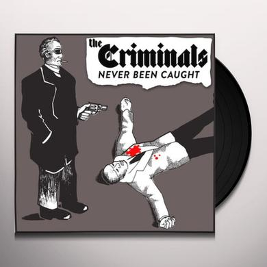 Criminals NEVER BEEN CAUGHT Vinyl Record