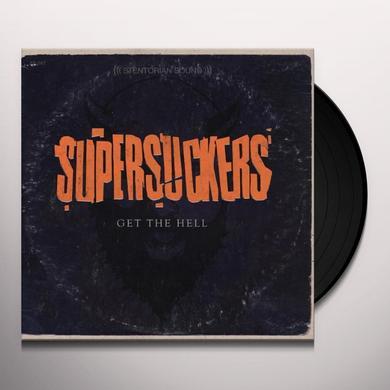 Supersuckers GET THE HELL Vinyl Record