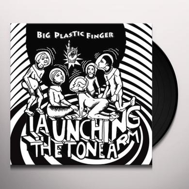 Big Plastic Finger LAUNCHING THE TONE ARM Vinyl Record