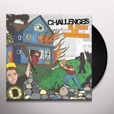 Challenges WE RUINED THE NEIGHBORHOOD Vinyl Record