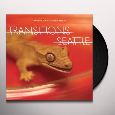 Aaron Holm / Matthew Felton TRANSITIONS SEATTLE Vinyl Record - Limited Edition
