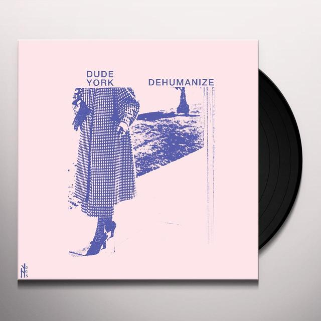 Dude York DEHUMANIZE Vinyl Record