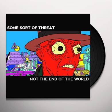 Some Sort Of Threat NOT THE END OF THE WORLD Vinyl Record