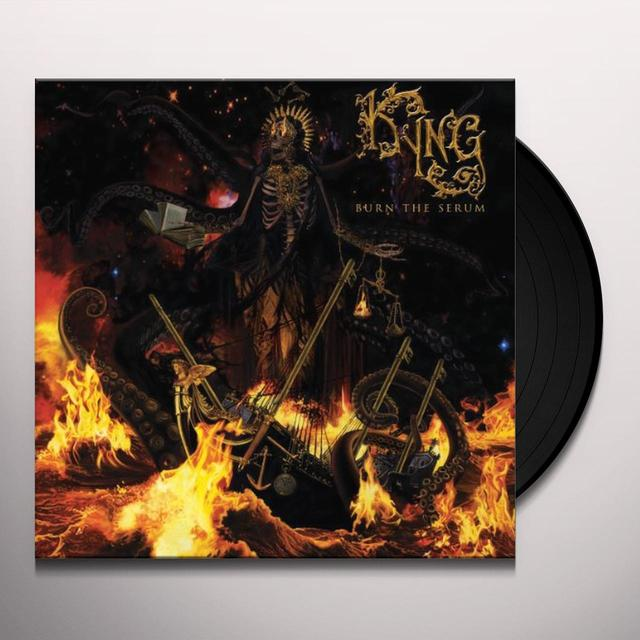Kyng BURN THE SERUM Vinyl Record