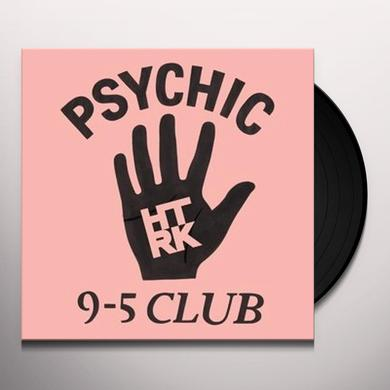 Htrk PSYCHIC 9-5 CLUB Vinyl Record