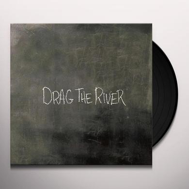 DRAG THE RIVER Vinyl Record