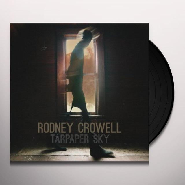 Rodney Crowell TARPAPER SKY Vinyl Record - Digital Download Included