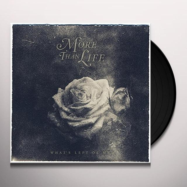 More Than Life WHAT'S LEFT OF ME Vinyl Record - UK Import