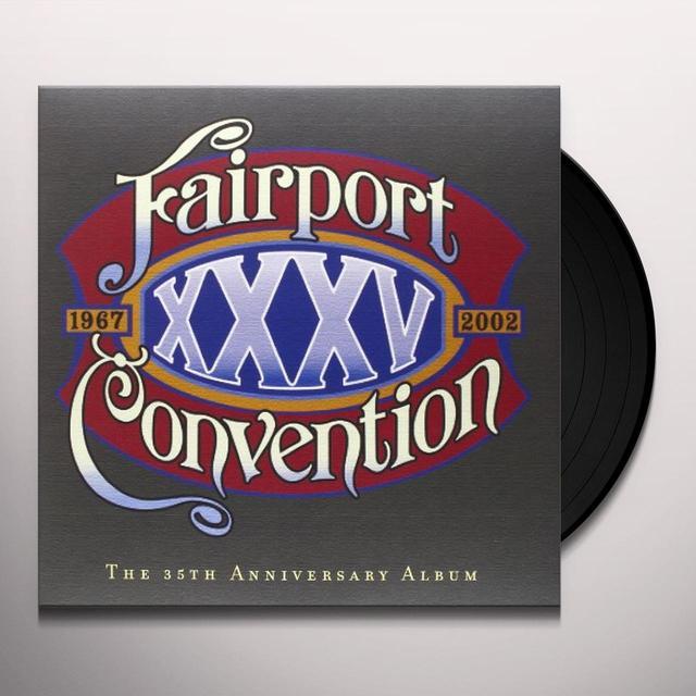 Fairport Convention XXXV-35TH ANNIVERSARY ALBUM Vinyl Record - UK Release