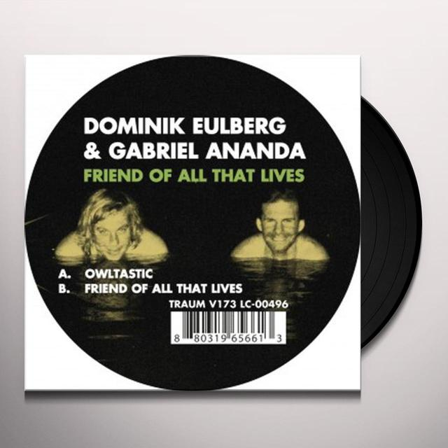 Domikin Eulberg & Gabriel Ananda FRIEND OF ALL THAT LIVES (EP) Vinyl Record