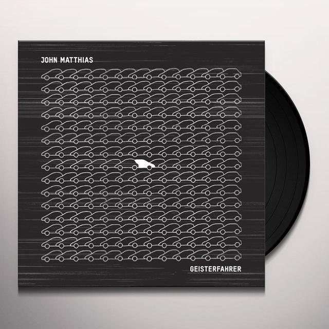 John Matthias GEISTERFAHRER Vinyl Record