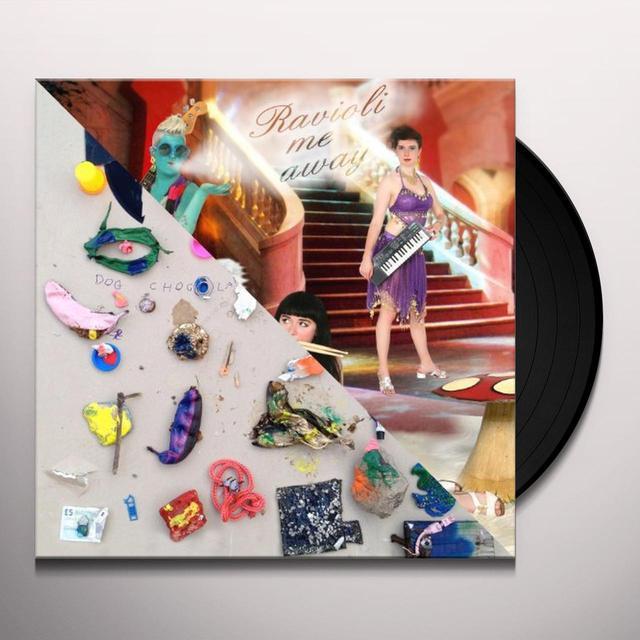 Ravioli Me Away / Dog Chocolate RAVIOLI ME AWAY / OR Vinyl Record