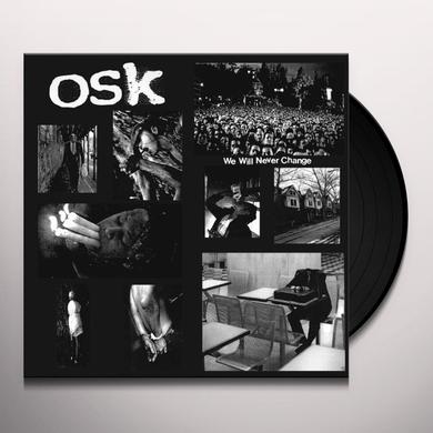 O.S.K. WE WILL NEVER CHANGE Vinyl Record