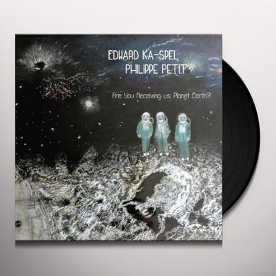 Ka-Spel Edward & Philippe Pet ARE YOU RECEIVING US PLANET EARTH !? Vinyl Record