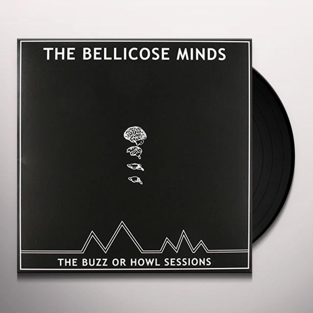 Bellicose Minds BUZZ OR HOWL SESSIONS Vinyl Record