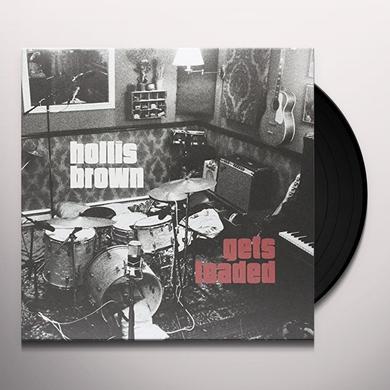 HOLLIS BROWN GETS LOADED Vinyl Record