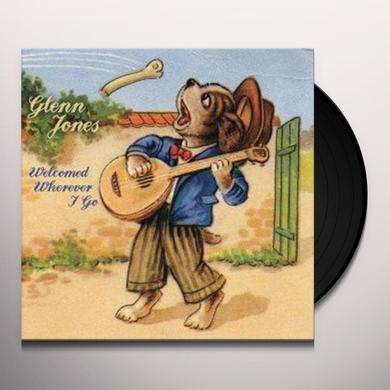 Glenn Jones WELCOMED WHEREVER I GO Vinyl Record
