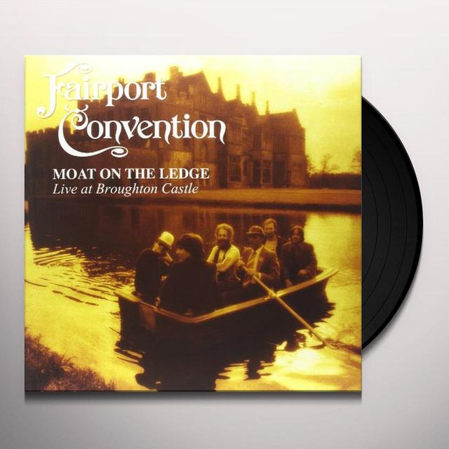 Fairport Convention MOAT ON THE LEDGE-LIVE AT BROUGHTON CASTLE Vinyl Record - UK Import