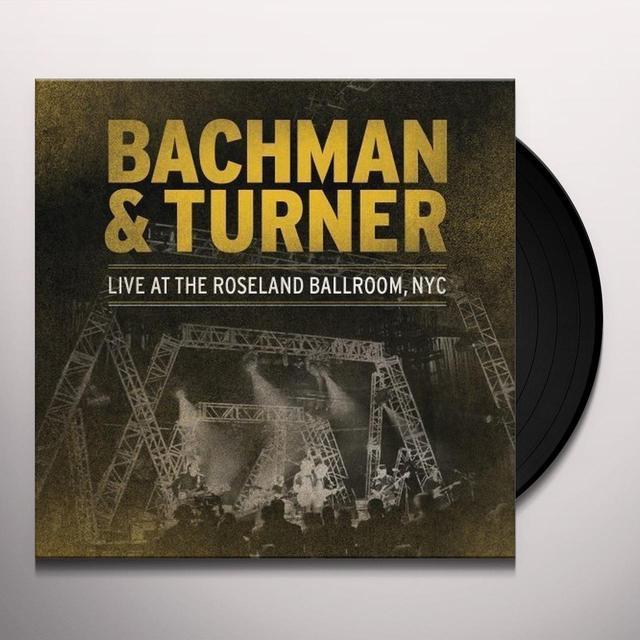 Bachman & Turner LIVE AT ROSELAND BALLROOM NYC Vinyl Record - UK Import