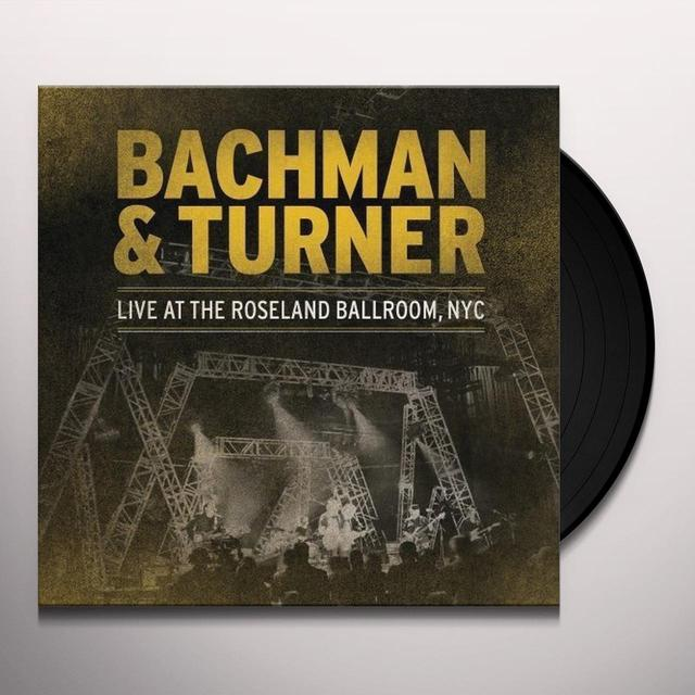 Bachman & Turner LIVE AT ROSELAND BALLROOM NYC Vinyl Record - UK Import
