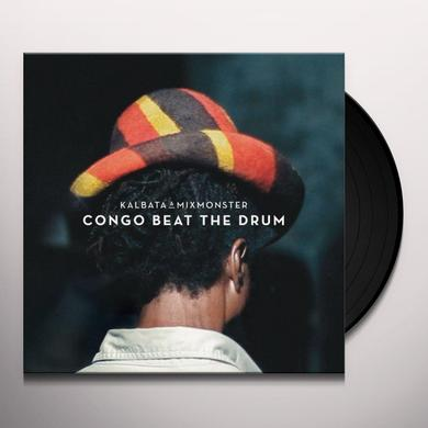 Kalbata & Mixmonster CONGO BEAT THE DRUM Vinyl Record