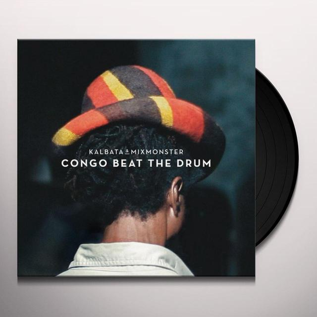 Kalbata & Mixmonster CONGO BEAT THE DRUM Vinyl Record