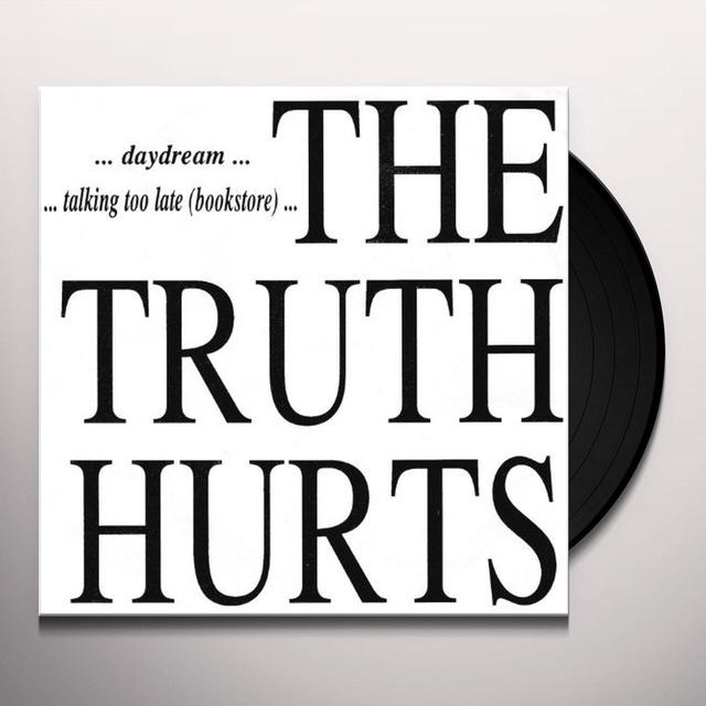 Truth Hurts TALKING TOO LATE/DAYDREAM Vinyl Record