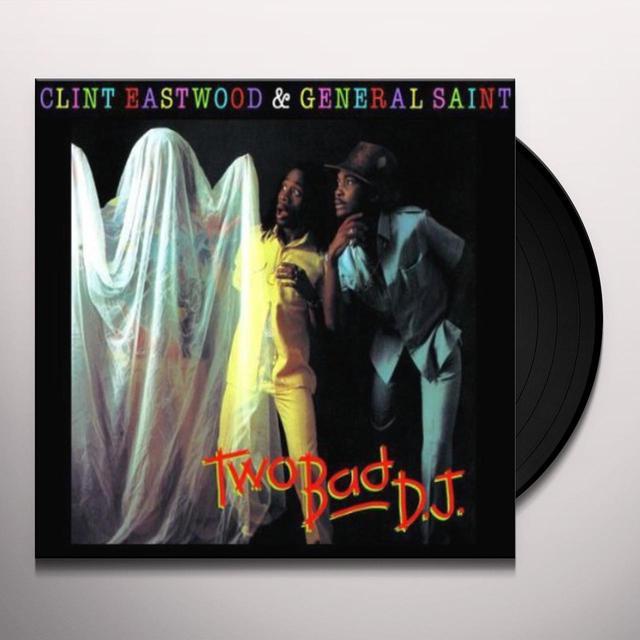 Clint Eastwood & General Saint TWO BAD D.J. Vinyl Record