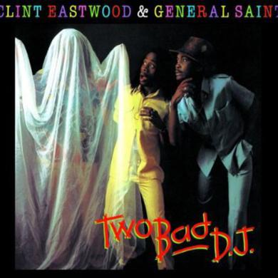 Clint Eastwood & General Saint TWO BAD D.J. Vinyl Record