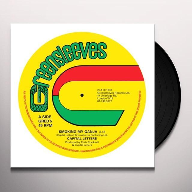 Capital Letters SMOKING MY GANJA / NATTY WALK Vinyl Record