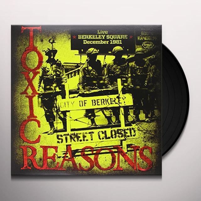 Toxic Reasons LIVE BERKELEY SQUARE: DECEMBER 1981 Vinyl Record