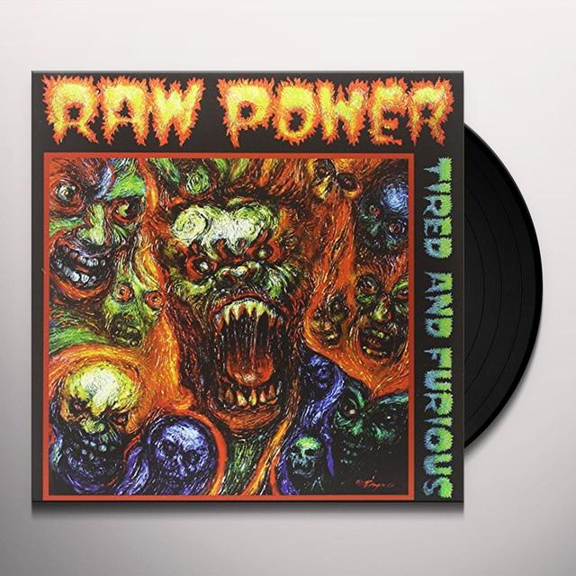 Raw Power TIRED AND FURIOUS Vinyl Record