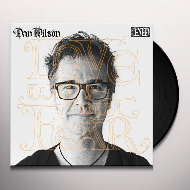 Dan Wilson LOVE WITHOUT FEAR Vinyl Record