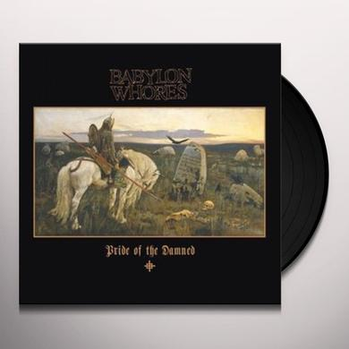 Babylon Whores PRIDE OF THE DAMNED Vinyl Record