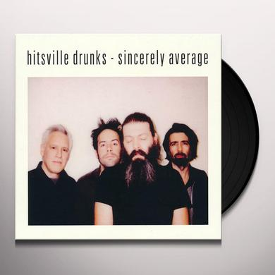 Hitsville Drunks SINCERELY AVERAGE Vinyl Record