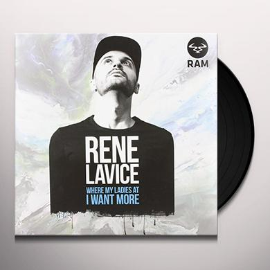 Rene Lavice WHERE MY LADIES AT?/I WANT MORE Vinyl Record - UK Import