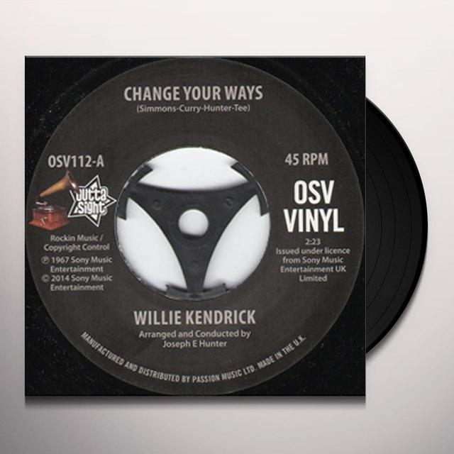 Willie Kendrick CHANGE YOUR WAYS/WHAT'S THAT ON YOUR FINGER Vinyl Record - UK Import