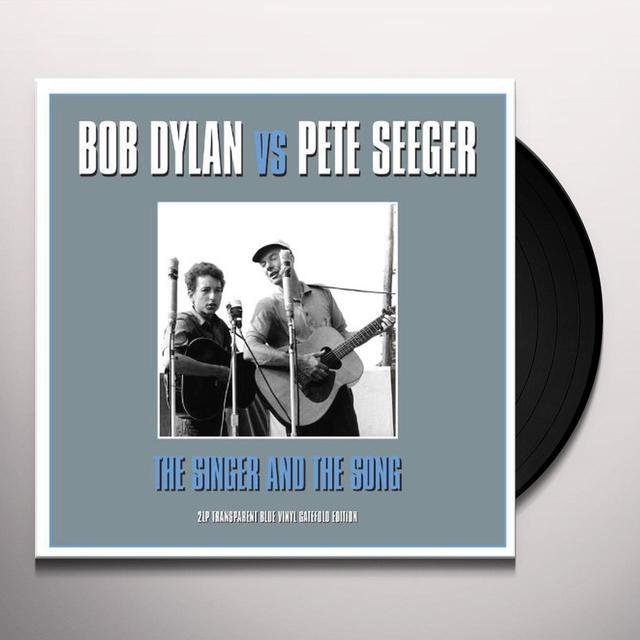 Dylan V'S Seeger SINGER & THE SONG Vinyl Record