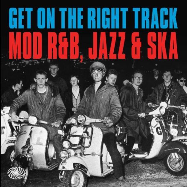 Get On The Right Track: Mod R&B, Jazz & Ska / Vari