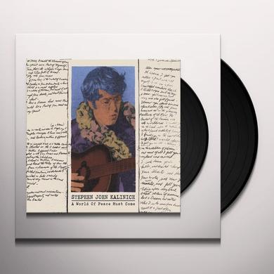 Stephen John Kalinich WORLD OF PEACE MUST COME Vinyl Record