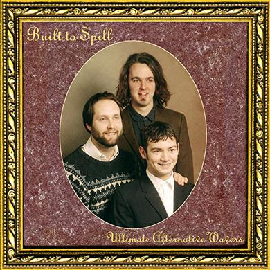 Built To Spill ULTIMATE ALTERNATIVE WAVERS Vinyl Record