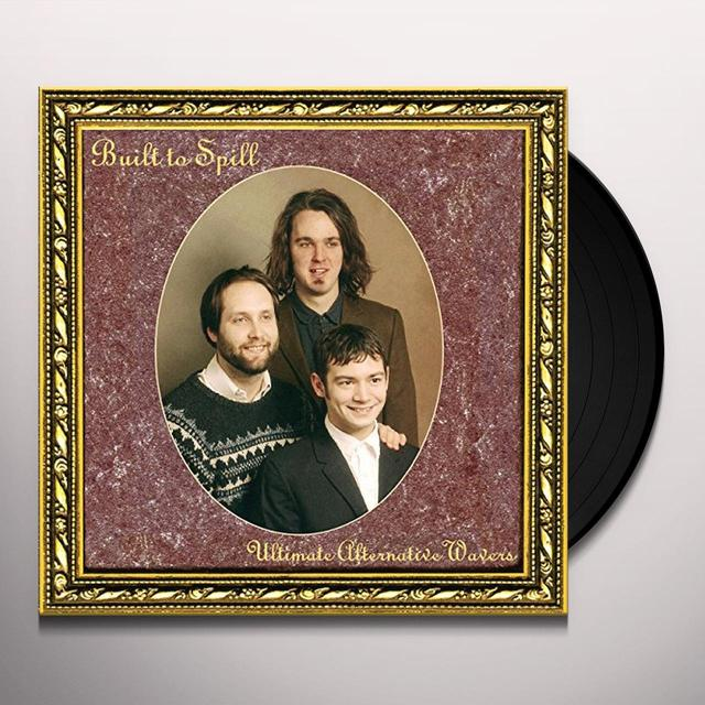 Built To Spill ULTIMATE ALTERNATIVE WAVERS Vinyl Record - Black Vinyl, Gatefold Sleeve, Remastered