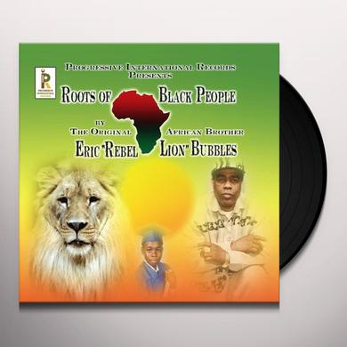 Eric Rebel Lion Bubbles ROOTS OF BLACK PEOPLE Vinyl Record