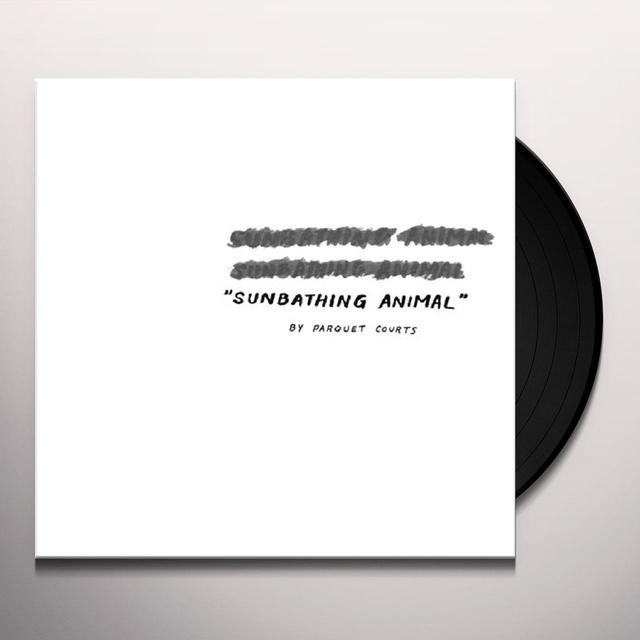 Parquet Courts SUNBATHING ANIMAL Vinyl Record