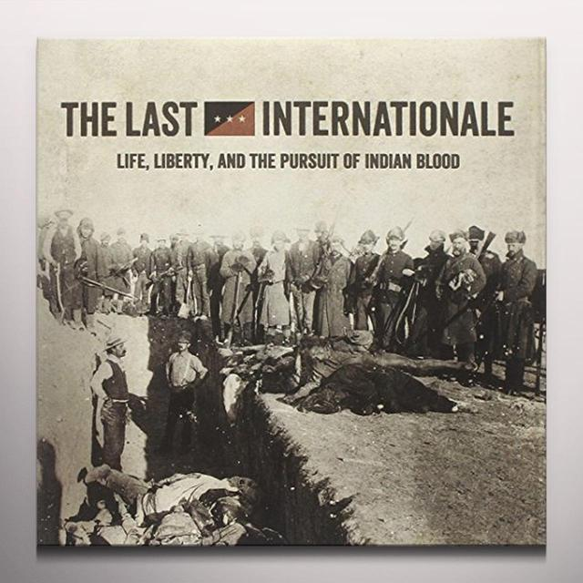 Last Internationale LIFE LIBERTY & THE PURSUIT OF INDIAN BLOOD Vinyl Record - Colored Vinyl