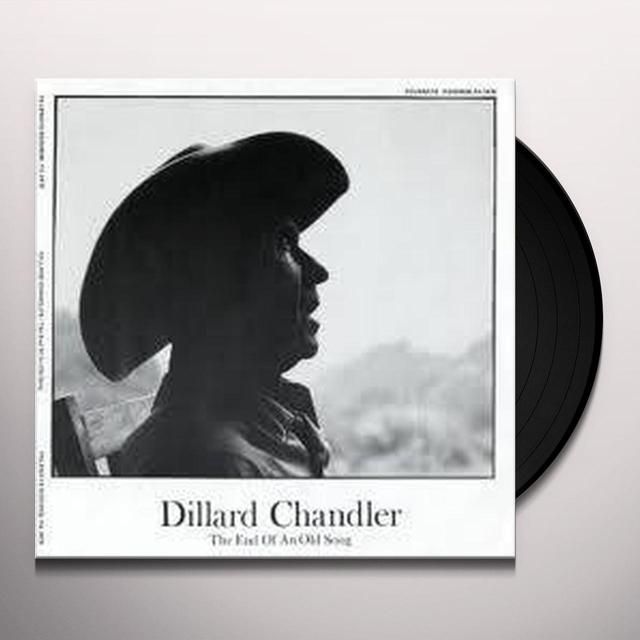 Dillard Chandler END OF AN OLD SONG Vinyl Record