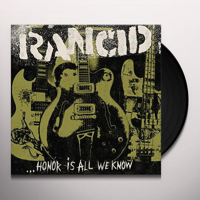 Rancid HONOR IS ALL WE KNOW (BONUS CD) Vinyl Record